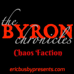 The Byron Chronicles – Chaos Faction: Episode 2